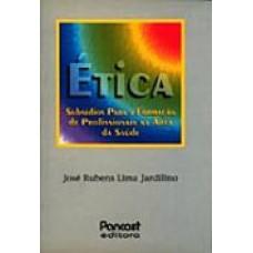 Ética: Subsídios para a Formação de Profissionais na Área da Saúde