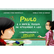 Paulo e a difícil tarefa de aprender a ler - compreendendo a dislexia