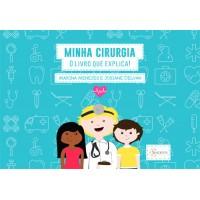 Minha Cirurgia - O livro que explica!