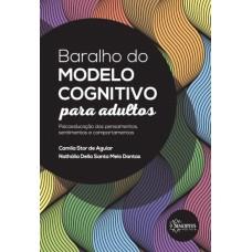 Baralho do Modelo Cognitivo para Adultos : Psicoeducação dos pensamentos, sentimentos e comportamentos