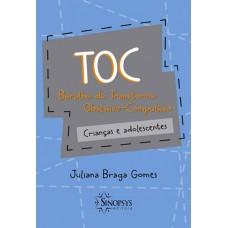 Baralho do TOC - transtorno obsessivo-compulsivo : crianças e adolescentes