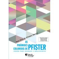 As Pirâmides Coloridas de Pfister - Versão para Crianças e Adolescentes - Manual