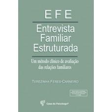 EFE - Entrevista Familiar Estruturada: Um Método Clínico de Avaliação Das Relações Familiares - Manual