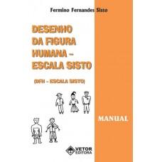 DFH - Desenho da Figura Humana - Escala Sisto - Livro de Instruções Vol. 1 (Manual)