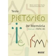 TEPIC-M - Teste Pictórico de Memória - Livro de Instruções - Vol. 1