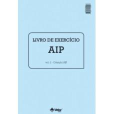 AIP - Avaliação dos Interesses Profissionais - Livro de Exercício Vol. 2 (Conjunto com 10 Livros de Exercícios Reutilizável)
