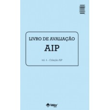 AIP - Avaliação dos Interesses Profissionais - Livro de Avaliação Vol. 4