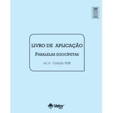 PMK Psicodiagnóstico Miocinético - Livro de Aplicação Egocípetas Vol. 8
