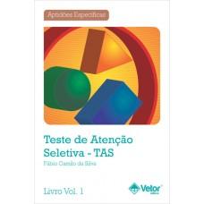 TAS - Teste de Atenção Seletiva - Livro de Instruções Vol. 1