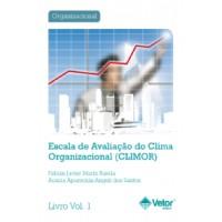 CLIMOR - Escala de Avaliação do Clima Organizacional - Livro de Instruções Vol. 1