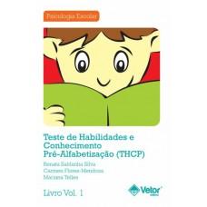 THCP - Teste de Habilidades e Conhecimento Pré-Alfabetização - Livro de Instruções Vol. 1