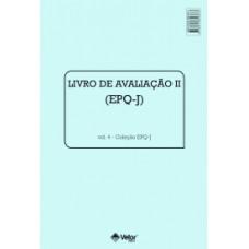 EPQ-J - Questionário de Personalidade para Crianças e Adolescentes - Livro de Avaliação II Vol. 4