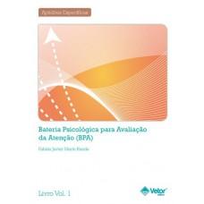 BPA - Bateria Psicológica para Avaliação da Atenção - Livro de Instruções Vol. 1