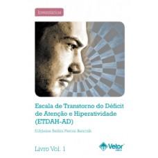 ETDAH-AD - Escala de Transtorno do Déficit de Atenção e Hiperatividade - Livro de Instruções Vol. 1