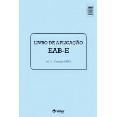 EAB-E - Escala de Avaliação do Bullying Escolar - Livro de Aplicação Vol. 2