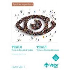 TEADI e TEALT - Teste de Atenção Dividida e Teste de Atenção Alternada - Livro de Instruções Vol. 1