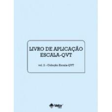 QVT - Escala de Avaliação da Qualidade de Vida no Trabalho - Livro de Aplicação Vol. 2