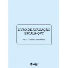 QVT - Escala de Avaliação da Qualidade de Vida no Trabalho - Livro de Avaliação Vol. 3