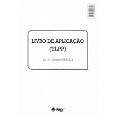 ANELE 4 - TLPP - Tarefa de Leitura de Palavras e Pseudopalavras - Livro de Aplicação Vol. 3