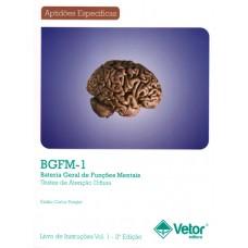 BGFM-1 - Bateria Geral de Funções Mentais - Testes de Atenção Difusa - TEDIF 1, TEDIF 2 e TEDIF 3 - Livro de Instruções Vol. 1 - 2ª Edição