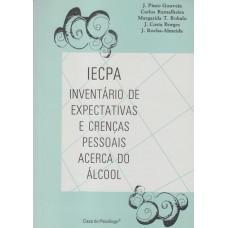 IECPA - Inventário de Expectativas e Crenças Pessoais Acerca do Álcool - Manual
